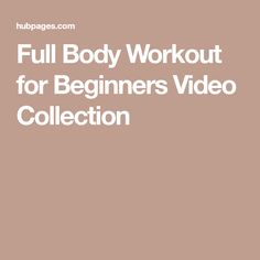 Full Body Workout for Beginners Video Collection