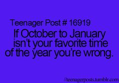 2nd favorite is October to January. Anyone who knows me knows its July 1st through July 25th-ish!!