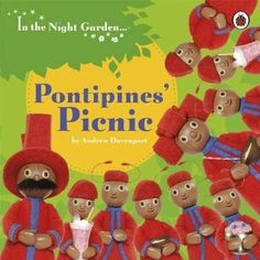 In the Night Garden: The Pontipines' Picnic: Andrew Davenport. Another simple In the night garden book. L 4/5 5/3/14