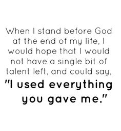 """""""I used everything you gave me."""" ~ Erma Bombeck"""