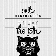 Smile Because Its Friday The 13th