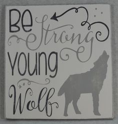 Be Strong Young Wolf & Arrows Wood Sign | Woodland | Nursery Baby Kids Room Decor | Ginger-N-Pickles
