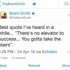 """Via @TheBrentSmith: Best quote I've heard in a while... """"There's no elevator to success... You gotta take the stairs"""". #BrentSmith #Shinedown"""