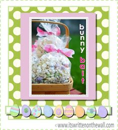 Yummy Easter Treat---Bunny Bait--Popcorn and other sweets (RECIPE)  www.itswrittenonthewall.com