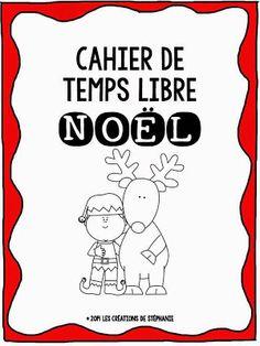 Les créations de Stéphanie: Cahier de temps libre de Noël (1er cycle)