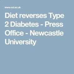 Diet reverses Type 2 Diabetes - Press Office - Newcastle University