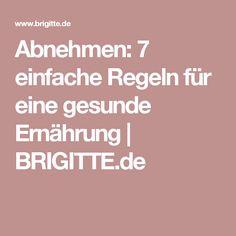 Abnehmen: 7 einfache Regeln für eine gesunde Ernährung | BRIGITTE.de