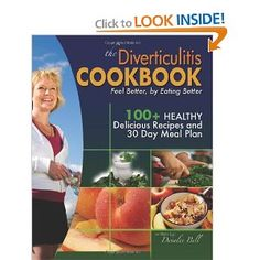 The Diverticulitis Cookbook: Feel Better, by Eating Better: 30 Day Meal Plan and Recipes