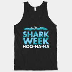 Shark Week | HUMAN | T-Shirts, Tanks, Sweatshirts and Hoodies