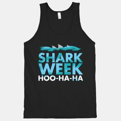Shark week Hoo-Ha-Ha tank top.
