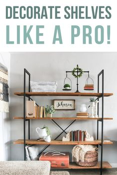How To Decorate Shelves - Making Manzanita Making Manzanita makingmanzanita Boho Farmhouse Decor Using these tips and tricks for how to decorate shelves, you'll be able to go from frustrated and overwhelmed to confidently decorating your shelves just Decorating Your Home, Diy Home Decor, Interior Decorating, Interior Design, Simple Interior, Diy Interior, Home Renovation, Home Remodeling, Kitchen Remodeling