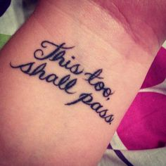 this too shall pass tattoo - Buscar con Google