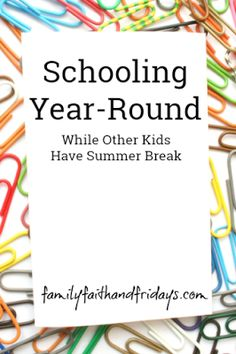 Family, Faith, and Fridays: Schooling Year-Round While Other Kids Have Summer Off