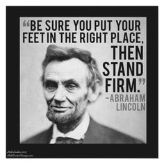 Lincoln & Stand Firm Quote Poster   Zazzle.com Wisdom Quotes, Quotes To Live By, Life Quotes, Rap Quotes, Movie Quotes, Work Quotes, Change Quotes, Lyric Quotes, Family Quotes