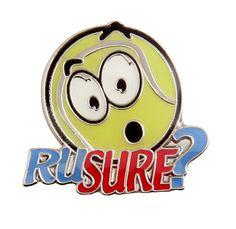 R U Sure? Tennis Pin