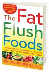 The Fat Flush Foods- Ann Louise Gittleman, Ph.D., CNS