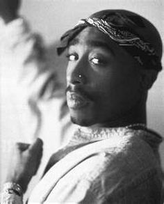 Tupac Shakur, age 25. I was raised on you, you are truly inspiring and truly missed.