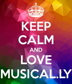 KEEP CALM AND LOVE MUSICAL.LY Poster | Crystal | Keep Calm-o-Matic