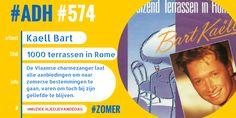 #ADH #574 #liedjevandedag  Bart Kaëll | 1000 terrassen in Rome  ♫♫♫