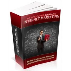 """Read """"The Indispensable Almanac Of Internet Marketing"""" by Anonymous available from Rakuten Kobo. Literally Dominate The Internet Marketing Scene And Brand Yourself As The Next Top Marketer With This Indispensable Alma."""