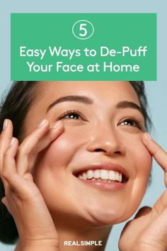 5 Easy Ways to De-Puff Your Face at Home | There are easy things you can do, both to address the root cause(s) of the issue and to quickly de-puff when swelling does strike. See these skincare tips on how to soothe a puffy face, according to beauty pros. #beautytips #realsimple #skincare #makeuphacks #bestmakeup