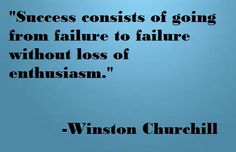 """""""Success consists of going from failure to failure without loss of enthusiasm."""" #dailyquote #quoteoftheday #businessquote #quote #business"""