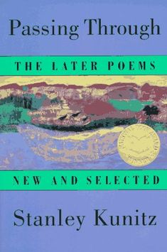 """Passing Through: The Later poems, New and Selected 