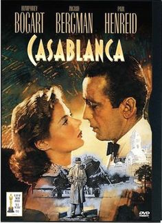 "Casablanca......""Of all the gin joints, in all the towns, in all the world, she walks into mine.""  Love it!"