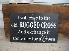 I Will Cling to the Old Rugged Cross --  Spiritual -- Hymn  -- Exclusive --  Painted Wooden Subway Art Sign