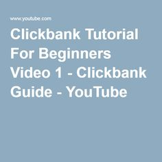 Clickbank Tutorial For Beginners Video 1 - Clickbank Guide - YouTube