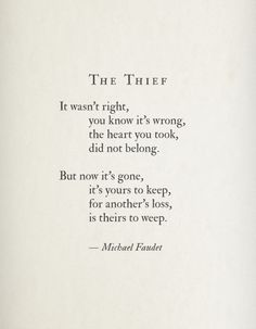 langleav: The Thief by Michael Faudet Micheal Faudet, Michael Faudet Poems, Poem Quotes, Lyric Quotes, Life Quotes, Qoutes, Pretty Words, Beautiful Words, Beautiful Poetry