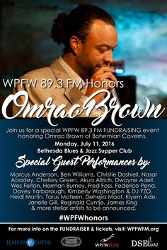 #WPFWhonors | The World's Largest Known Jazz Programming Radio Station, WPFW 89.3 FM, Announces Fundraising Event Honoring Omrao Brown of Bohemian Caverns!!!  For more info, visit: dselive.co/28ZbOR0