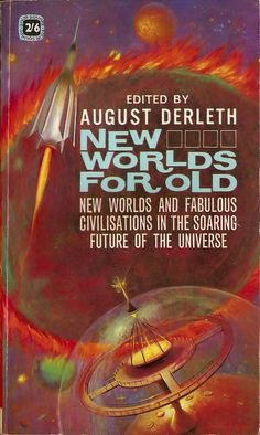 New Worlds for Old, ed. August Derleth. Four Square.