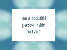 "Daily Affirmation for March 11, 2016 #affirmation #inspiration - ""I am a beautiful person, inside and out."""