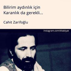 Bilirim aydınlık için Karanlık da gerekli... - Cahit Zarifoğlu #sözler…