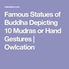Famous Statues of Buddha Depicting 10 Mudras or Hand Gestures | Owlcation