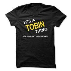 Its A Tobin Thing - #shower gift #husband gift. SATISFACTION GUARANTEED => https://www.sunfrog.com/Names/Its-A-Tobin-Thing.html?68278