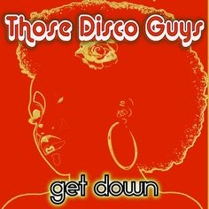 http://www.traxsource.com/title/254376/get-down Brand New Those Disco Guys Out Now!!!!!