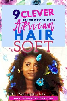 How to make african hair soft? This is a question every woman want's to know! What are the best ways to make her natural hair soft and manageable! Today we share 9 tips on how to achieve soft hair!