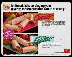"""We're not sure why Chicken Fajitas from the McDonald's menu. Likely too much competition and slow sales. Besides, McDonald's isn't the first thing that pops into your head when you think """"Mexican fast food,"""" is it. Discontinued during the '90s."""