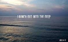 United In THE WORD: Let us 'LAUNCH OUT TO THE DEEP' at the WORD of JES...