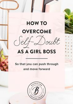 I share my tips on how to overcoming self-doubt as a girl boss and how you can do the same. Click to find the tips! #startup #onlinebusiness #entrepreneur