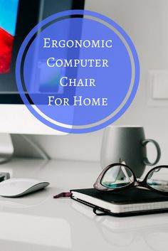 Find Out How To Choose The Best Ergonomic Computer Chair For Home Use.
