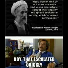 lol! today i learned this concept of dressing 'immodestly vs modestly' - the theory seems to be that immodest clothing incites young men to lust which ruins the whole world. of course, this rule only applies to women. clearly, however, earthquakes are in fact caused by adultery. that is just science.