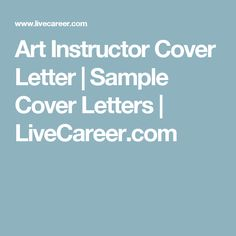 Art Instructor Cover Letter | Sample Cover Letters | LiveCareer.com