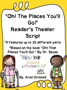 "This is fantastic reader's theater script for the book, ""Oh, The Places You'll Go!"" by Dr. Seuss. This would be the perfect end of school reader's theater script! It would be perfect for almost any grade level. The script features 25 parts."