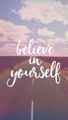 believe in YOURSELF                                                                                                                                                                                 Mais