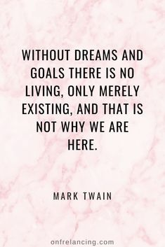 My 10 Favorite Goal Setting Quotes - On Freelancing - 10 Goal Setting Quotes to help you keep your focus and motivation. Quotes Dream, Life Quotes Love, Quotes To Live By, Wake Up Quotes, Night Quotes, Quotes On Dreams, Mark Twain Quotes Life, Follow Your Dreams Quotes, Robert Kiyosaki