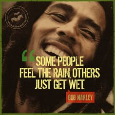 Love this Bob Marley quote! I think of every time I get caught in the rain without an umbrella! - Bievo Family Organizer and Calendar Famous Quotes, Best Quotes, Top Quotes, Positive Vibes, Positive Quotes, Quotes To Live By, Life Quotes, Rain Quotes, Bob Marley Quotes