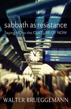 Sabbath as Resistance: by Walter Brueggemann http://www.amazon.com/dp/B00J7Q3V9A/ref=cm_sw_r_pi_dp_BVgMvb08KJP7W
